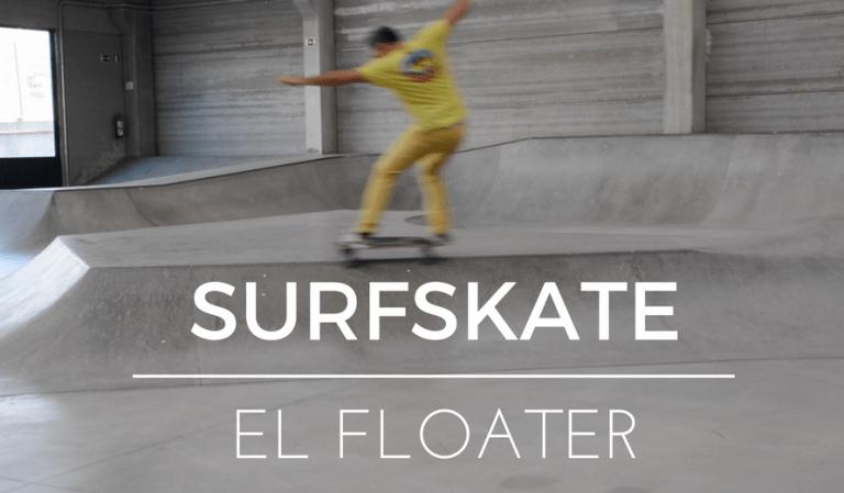 Tutorial de Maniobras de Surfskate: El floater