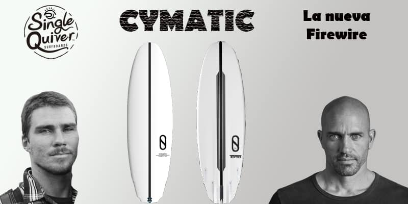 Cymatic Firewire la tabla de kelly slater