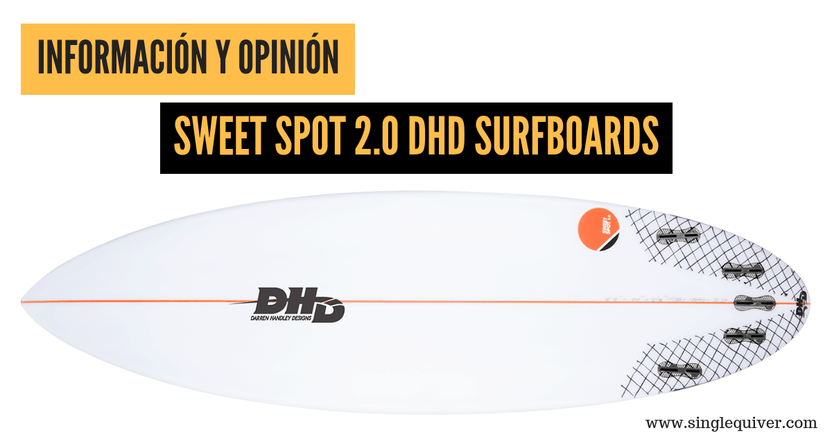 Opinión SWEET SPOT 2.0 DHD SURFBOARDS